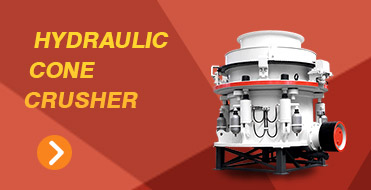 Hydraulic cone crusher efficiency  is improved 15%, capacity is increased by 60%